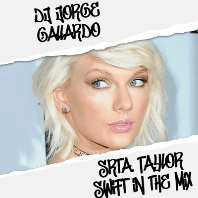DJ Jorge Gallardo Radio - Srta. Taylor Swift In The Mix