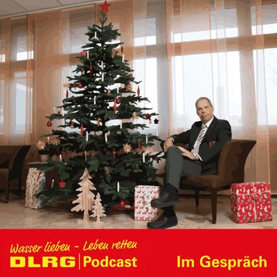 """DLRG Podcast - DLRG """"Im Gespräch"""" Folge 011 - Fröhliche Weihnachten mit DLRG Präsident Achim Haag"""