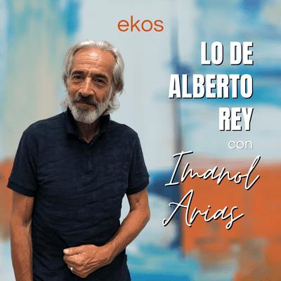 Lo de Alberto Rey - Lo de Imanol Arias