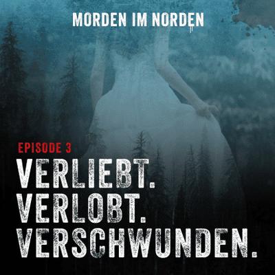 Morden im Norden - Episode 3: Verliebt. Verlobt. Verschwunden.