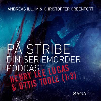 På stribe - din seriemorderpodcast - Henry Lee Lucas & Ottis Toole – Det frie drifterliv (1:3)