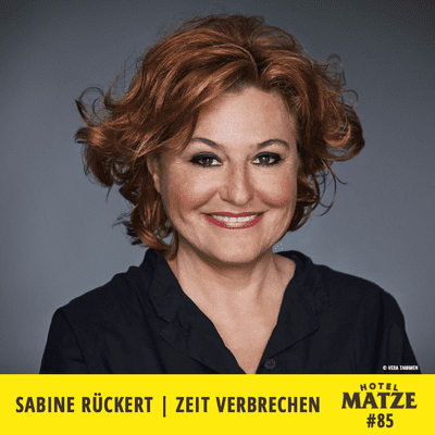 Hotel Matze - Sabine Rückert – Wie bist du der Mensch geworden, der du heute bist?