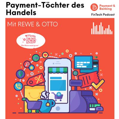Payment & Banking Fintech Podcast - Die Payment-Töchter von Otto und REWE