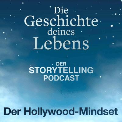 Storytelling: Die Geschichte deines Lebens - Der Hollywood-Mindset - Interview-Special mit Florian Munteau