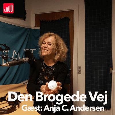 Den Brogede Vej - #36 - Anja C. Andersen