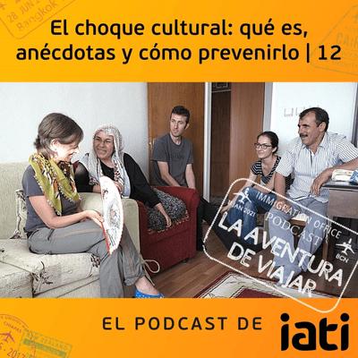 La aventura de viajar - El choque cultural: qué es, anécdotas y cómo prevenirlo | 12