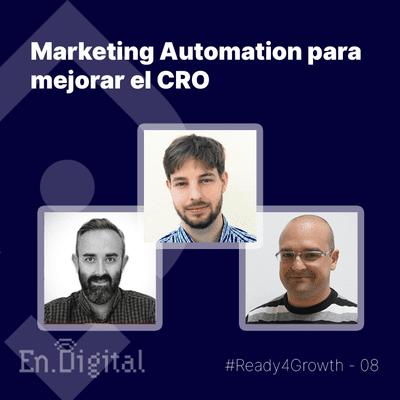 Growth y negocios digitales 🚀 Product Hackers - #Ready4Growth 8 – Marketing Automation para mejorar el CRO en tu eCommerce