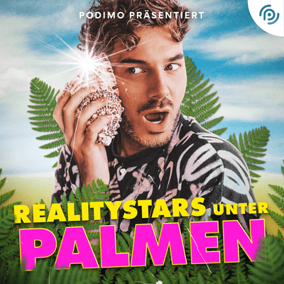 Realitystars unter Palmen - podcast