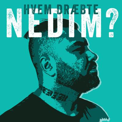 Hvem dræbte Nedim? - podcast