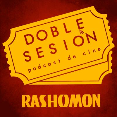 Doble Sesión Podcast de Cine - Rashomon (Akira Kurosawa, 1950)