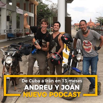 Un Gran Viaje - De Cuba a Irán en 13 meses, con Andreu Rami y Joan López | 21