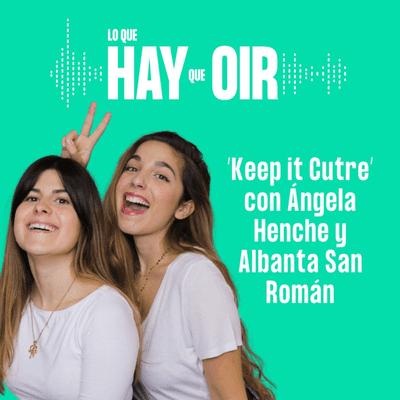 Lo que hay que oír - Club de las Malasmadres, En nombre de Dios y Keep it Cutre con Angela Henche y Albanta San Román