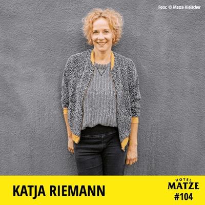 Hotel Matze - Katja Riemann – Wie hat das Reisen dich verändert?