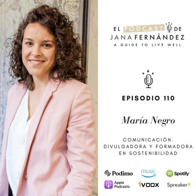 El podcast de Jana Fernández - Cómo vivir (sin rigidez) de forma consciente y sostenible, con María Negro