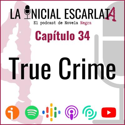 La Inicial Escarlata - Capítulo 34: True Crime