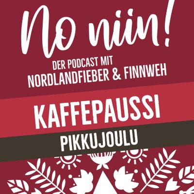 No Niin! Der Podcast mit Nordlandfieber & Finnweh - Kaffepaussi #4 – Pikkujoulu feat. Michaela von mahtava.de