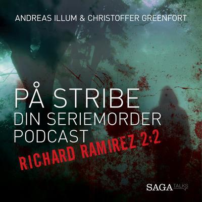 På stribe - din seriemorderpodcast - Richard Ramirez 2:2