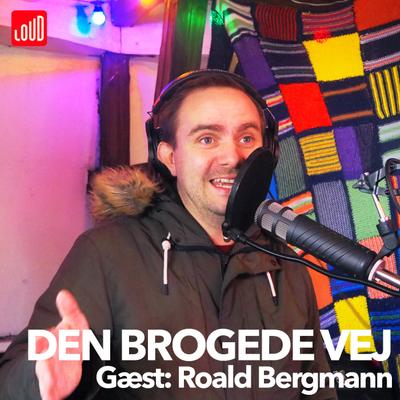 Den Brogede Vej - #28 - Roald Bergmann