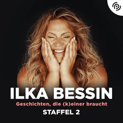 Geschichten, die (k)einer braucht mit Ilka Bessin - podcast