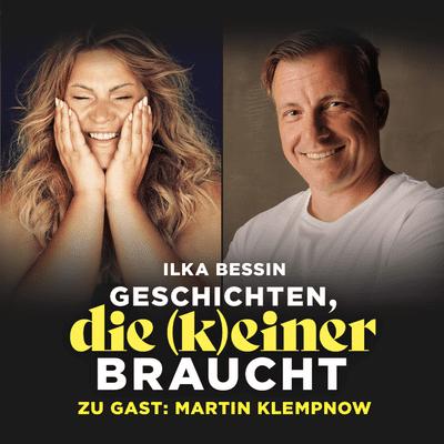 Geschichten, die (k)einer braucht mit Ilka Bessin - Martin Klempnow über Dennis Hürth, Helene Fischer  und Songwriting