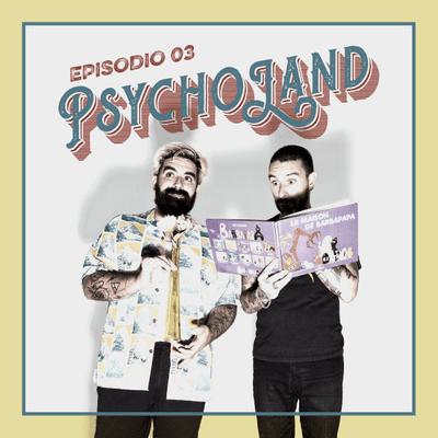 Psycholand - T2 E03 Adonis y adefesios, parte 1: asesinos en serie agraciados