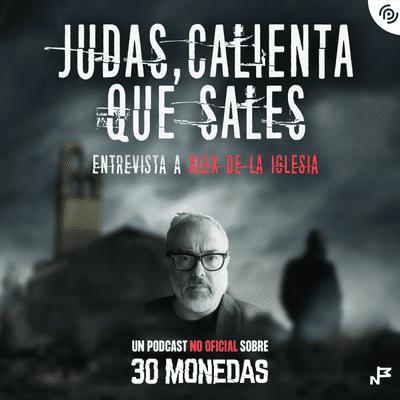 Judas, calienta que sales - Episodio EXTRA: Entrevista a Álex de la Iglesia  #30monedas de #HBOEspaña