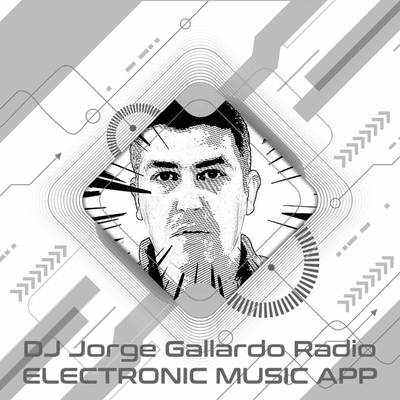 DJ Jorge Gallardo Radio - DJ Jorge Gallardo Radio PROMO - WEB, Electronic Music APP and PODCASTS