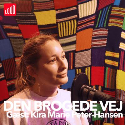 Den Brogede Vej - #25 - Kira Marie Peter-Hansen