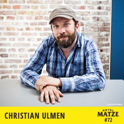 Hotel Matze - Christian Ulmen – Warum schämst du dich noch immer?