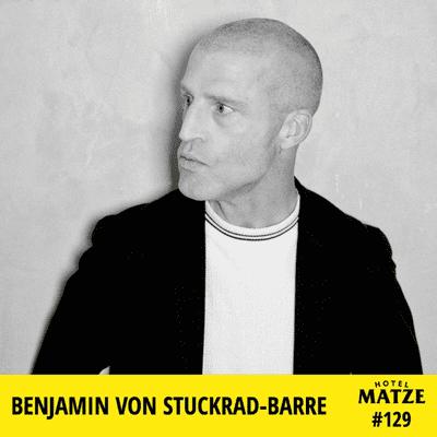 Hotel Matze - Benjamin von Stuckrad-Barre 2020 – Warum willst du übertreiben?
