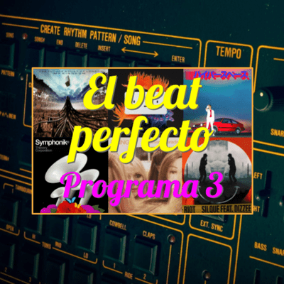El beat perfecto - El beat perfecto - Programa 3: FSOL, Squid, Thievery Corporation, Rinngs, Beck, Silque y más...