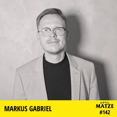 Hotel Matze - Markus Gabriel – Wie denkt ein Philosoph über unsere Zeit nach?
