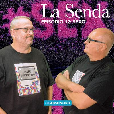 La Senda - La Senda T1 E12: SEXO