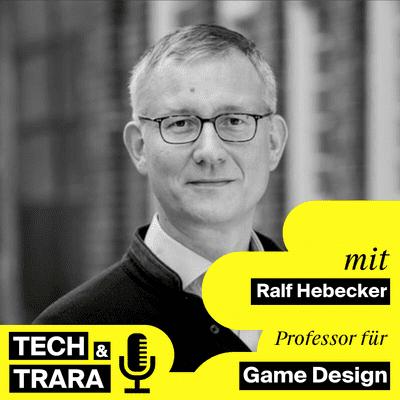 Tech und Trara - TuT #47 - Wie funktioniert Game Design? Mit Ralf Hebecker