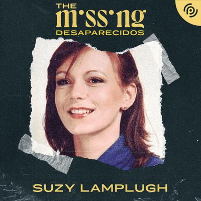 The missing - Desaparecidos - Suzy Lamplugh