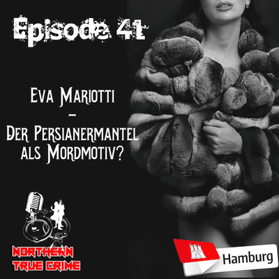 Northern True Crime - #41 Eva Mariotti - Der Persianermantel als Mordmotiv?