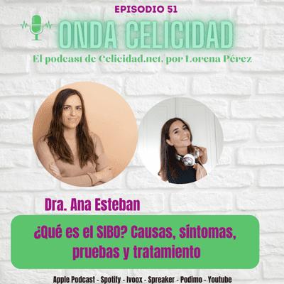 Onda Celicidad - OC051 - ¿Qué es el SIBO? Síntomas, pruebas, tratamiento, con la Dra. Esteban