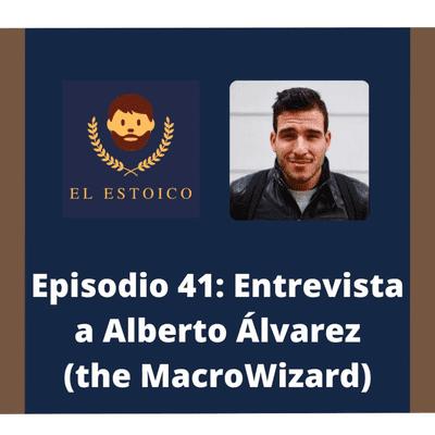 El Estoico | Estoicismo en español - #41 - Alberto Álvarez (The MacroWizard): Implementando la dosis mínima efectiva a tu vida