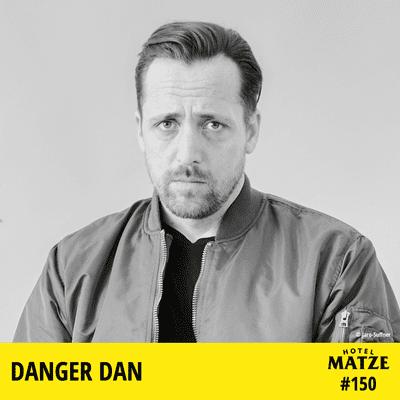 Hotel Matze - Danger Dan – Wie hast du deinen Platz in der Welt gefunden?