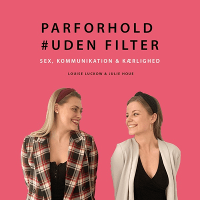 Parforhold #UdenFilter - podcast