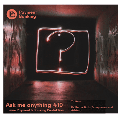 Payment & Banking Fintech Podcast - Ask me anything #10