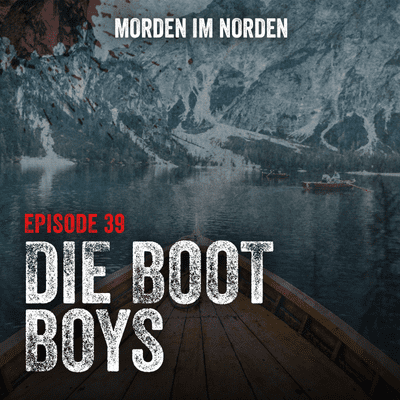 Morden im Norden - Episode 39: Die Boot Boys