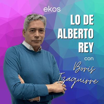 Lo de Alberto Rey - Lo de Boris Izaguirre