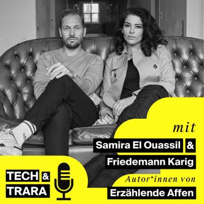 Tech und Trara - Wieso denken wir in Geschichten? Mit Samira El Ouassil und Friedemann Karig