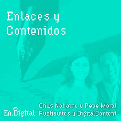 Growth y negocios digitales 🚀 Product Hackers - #139 – Enlaces y Contenidos con Chus Naharro y Pepe Moral de Publisuites
