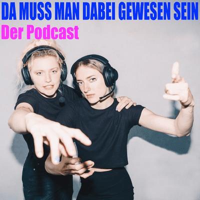 Da muss man dabei gewesen sein - podcast