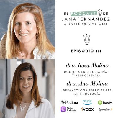 El podcast de Jana Fernández - De piel a cabeza, y viceversa, con las doctoras Rosa y Ana Molina