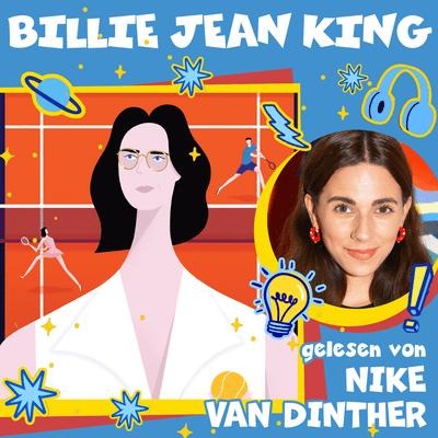 Good Night Stories for Rebel Girls – Der Podcast - Billie Jean King gelesen von Nike van Dinther