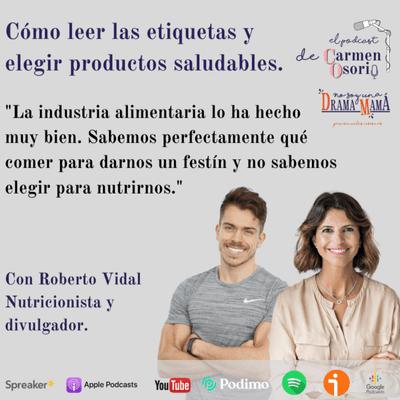 El podcast de Carmen Osorio - Cómo leer las etiquetas y elegir productos saludables.