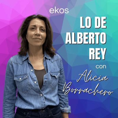 Lo de Alberto Rey - Lo de Alicia Borrachero